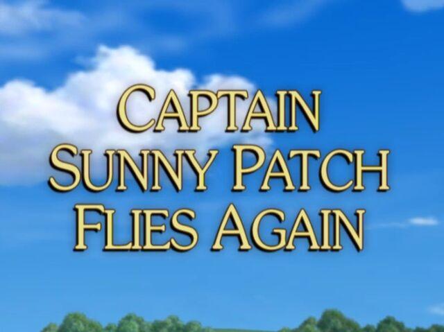 File:Sunny Patch Captain Sunny Patch Flies Again.jpg