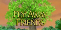 Fly Away Friends
