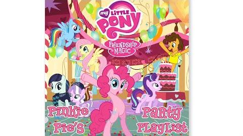 "MLP Friendship is Magic - Pinkie Pie's Party Playlist ""Super Duper Party Pony"" Audio"