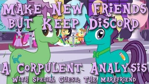 Make New Friends but Keep Discord (ft The Marefriend) - A Corpulent Analysis