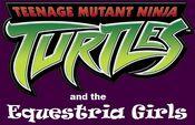 Teenage Mutant Ninja Turtles and the Equestria Girls 2