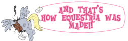 And that's how Equestria was made!! logo
