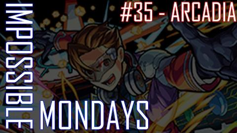 Impossible Mondays 35 - Arcadia