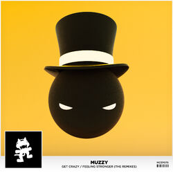 Muzzy - Get Crazy Feeling Stronger (The Remixes)