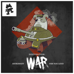 Astronaut & Far Too Loud - Destination War EP