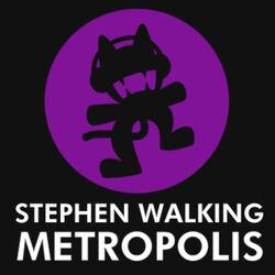 Stephen Walking - Metropolis