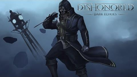 Dishonored - Dark Echoes Corvo Attano and the Knife of Dunwall
