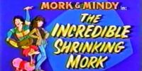 The Incredible Shrinking Mork