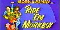 Ride 'em Morkboy