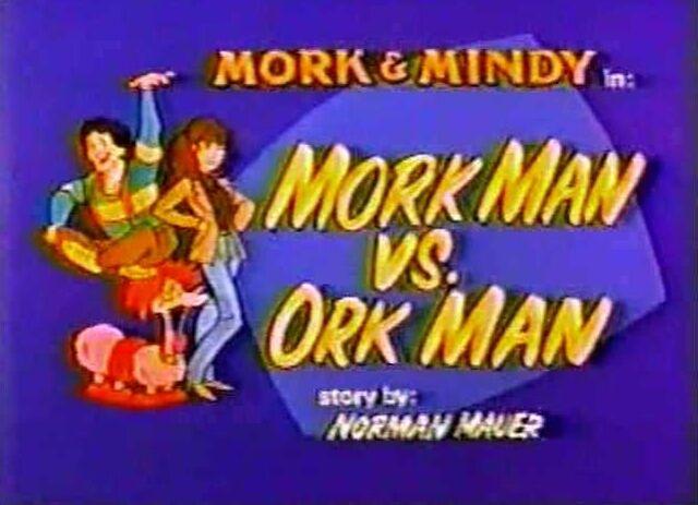 File:Mork & Mindy The Animated Series 05 Mork Man Vs Ork Man.jpg