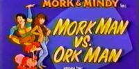 Mork Man vs. Ork Man