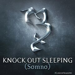 Knock Out Sleeping / Sleep Now (Somno)