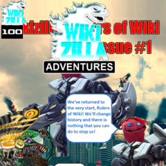 The 100th issue, where the Rulers of Wiki follow Sockpuppetry Guy, The Boy Who Cried Gamera and Flatman through a portal in time to prevent them from changing history and turning their defeats into victories.