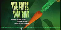 The Fries That Bind
