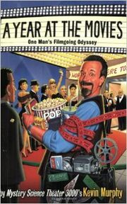 MST3k- A Year at the Movies by Kevin Murphy