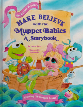 Make Believe with the Muppet Babies; A Storybook 00