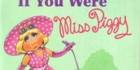 If You Were Miss Piggy