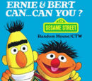 Ernie & Bert Can... Can You?