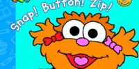 Snap! Button! Zip!