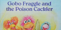 Gobo Fraggle and the Poison Cackler