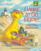 I Want to Go Home! (Sesame Street)