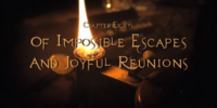 Of Impossible Escapes and Joyful Reunions