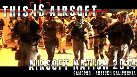 Airsoft Nation 2014 - This IS Airsoft