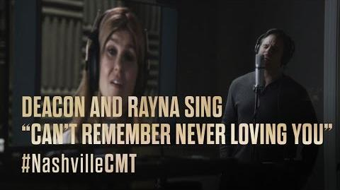 "NASHVILLE on CMT Deacon and Rayna Sing ""Can't Remember Never Loving You"""