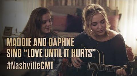 "NASHVILLE on CMT Maddie and Daphne Sing ""Love Until It Hurts"""
