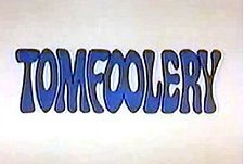 File:The Tomfoolery Show.jpg