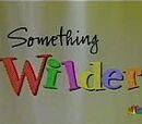Something Wilder