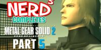 Nerd³ Completes/Metal Gear Solid 2: Sons of Liberty