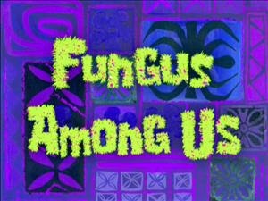 File:Fungus Among Us.jpg