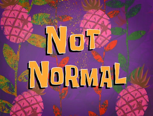 File:Not Normal.png