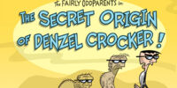 The Secret Origin of Denzel Crocker!