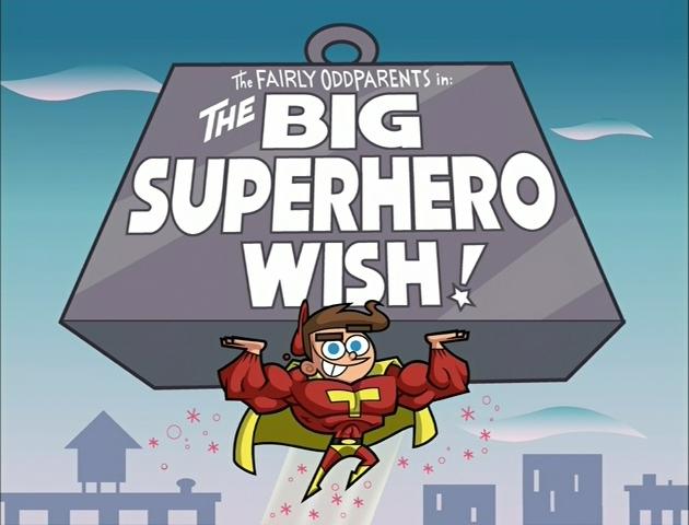 File:Title-BigSuperheroWish.jpg
