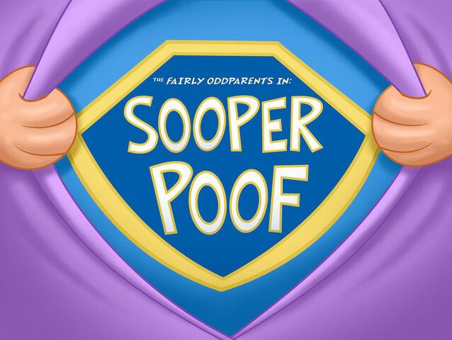 File:Titlecard-Sooper Poof.jpg