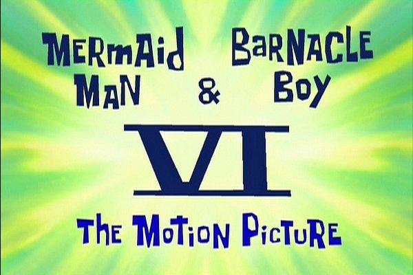 File:Mermaid Man & Barnacle Boy VI - The Motion Picture.jpg