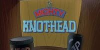 The Mighty Knothead