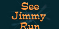 See Jimmy Run
