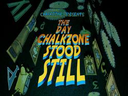 Title-TheDayChalkZoneStoodStill
