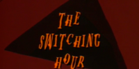 The Switching Hour