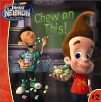 Jimmy Neutron Chew On This! Book