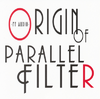 Origin of parallel Filter