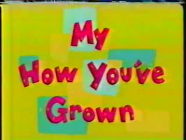 My How You've Grown