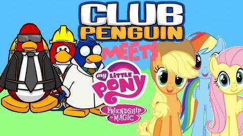 Club Penguin Meets My Little Pony Friendship is Magic (Part 1)