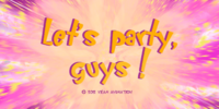 Let's Party, Guys!