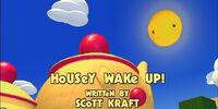 Housey Wake up