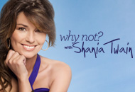 Why Not with Shania Twain