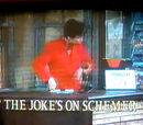 The Joke's on Schemer